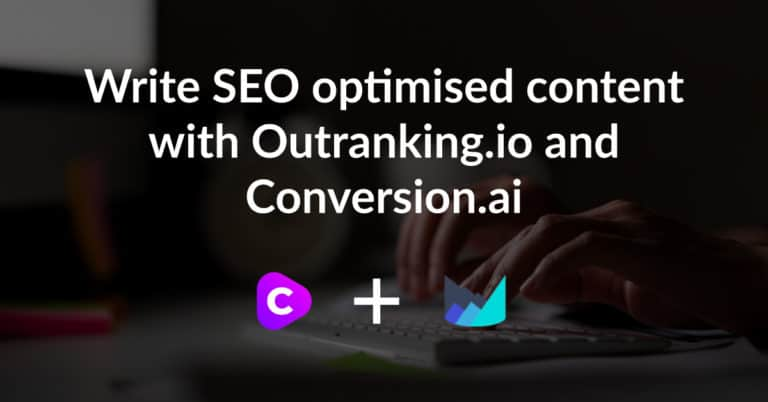 seo optimised content with conversion.i and outranking.io