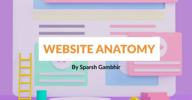 Website Anatomy: The anatomy of an effective and profitable website